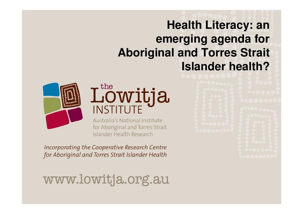 Health Literacy: an       emerging agenda for Aboriginal and Torres Strait             Islander health?