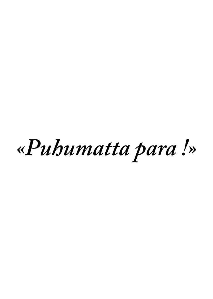 «Puhumatta para !»
