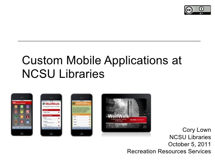 Custom Mobile Applications at NCSU Libraries Cory Lown NCSU Libraries October 5, 2011 Recreation Resources Services