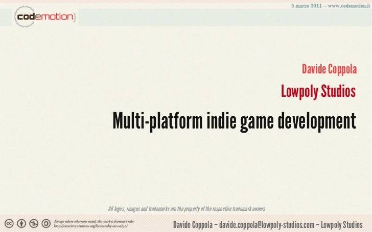 Multi-platform indie game development