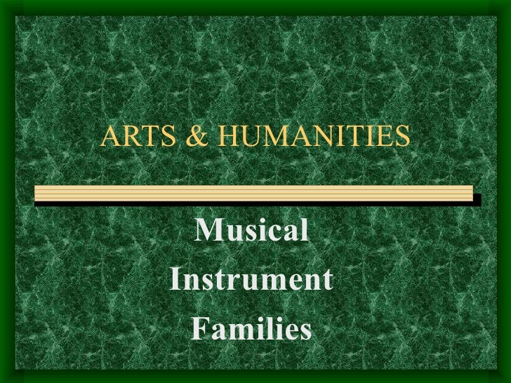 ARTS & HUMANITIES Musical Instrument Families