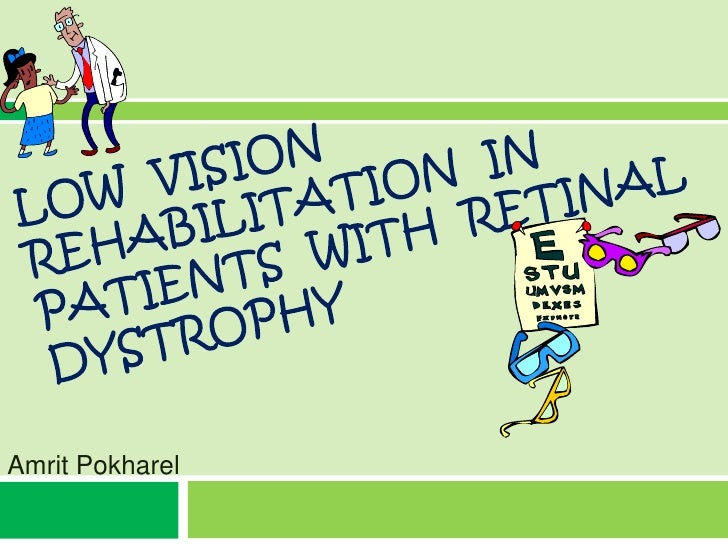 Low vision rehabilitation in patients with retinal dystrophy