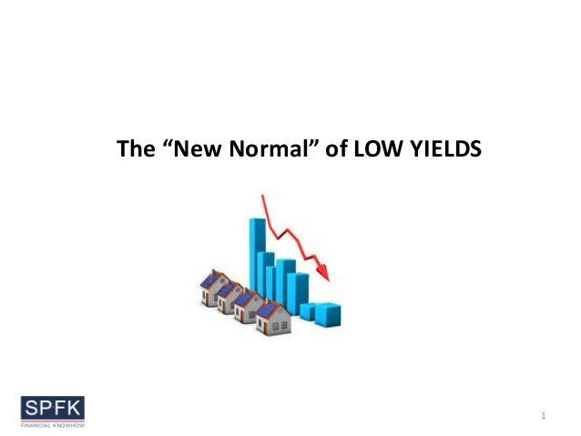 """The """"New Normal"""" of LOW YIELDS 1"""