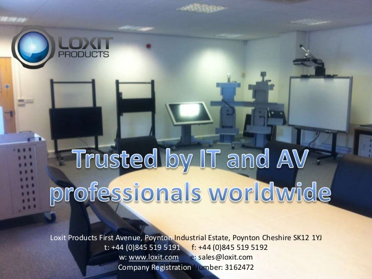 Trusted by IT and AV professionals worldwide<br />Loxit Products First Avenue, Poynton Industrial Estate, Poynton Cheshire...