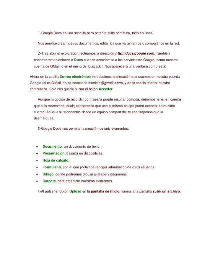 1-Google Docs es una sencilla pero potente suite ofimática, todo en línea.<br />Nos permite crear nuevos documentos, edita...