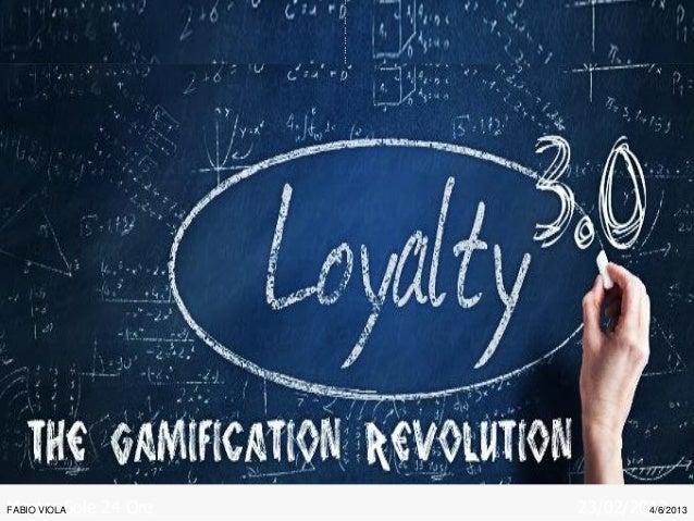 Loyalty 3.0 the gamificationrevolution