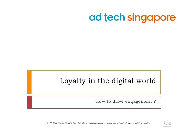 Loyalty in the digital world                                                        How to drive engagement ?    (c) F5 Di...