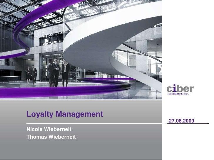 Nicole Wieberneit<br />Thomas Wieberneit<br />27.08.2009<br />Loyalty Management<br />