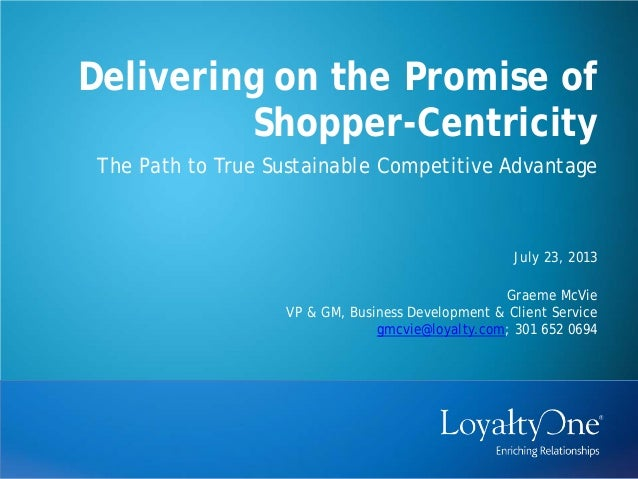 Loyalty one webinar   Delivering on the Promise of Shopper-Centricity 2013-07_23