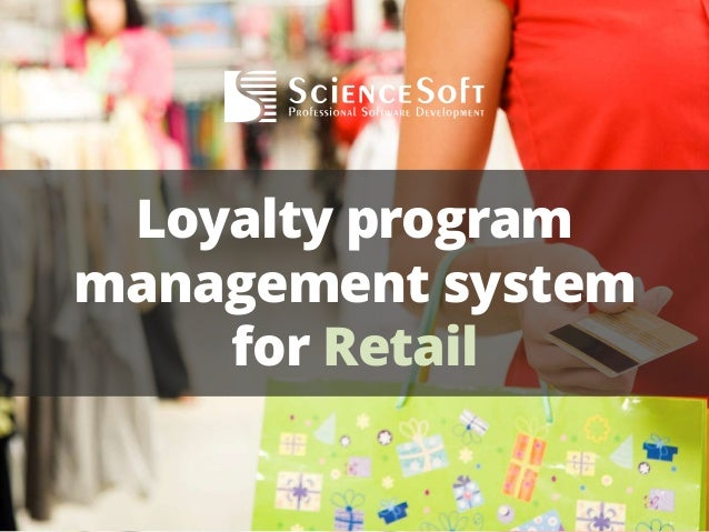 Loyalty program management system for retail   science soft