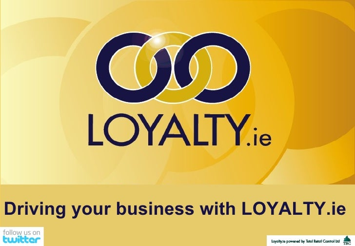 Driving your business with LOYALTY.ie