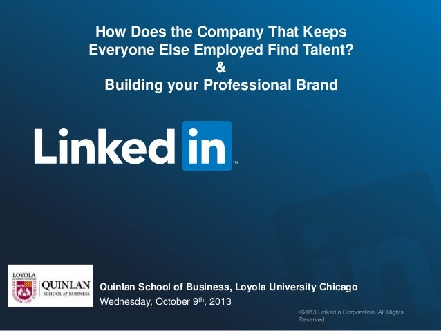 How Does the Company That Keeps Everyone Else Employed Find Talent? & Building your Professional Brand  Quinlan School of ...