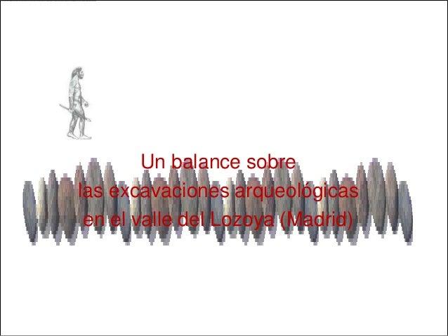 Sergio Riesco (IES La Cabrera-Madrid)        Un balance sobrelas excavaciones arqueológicas en el valle del Lozoya (Madrid)