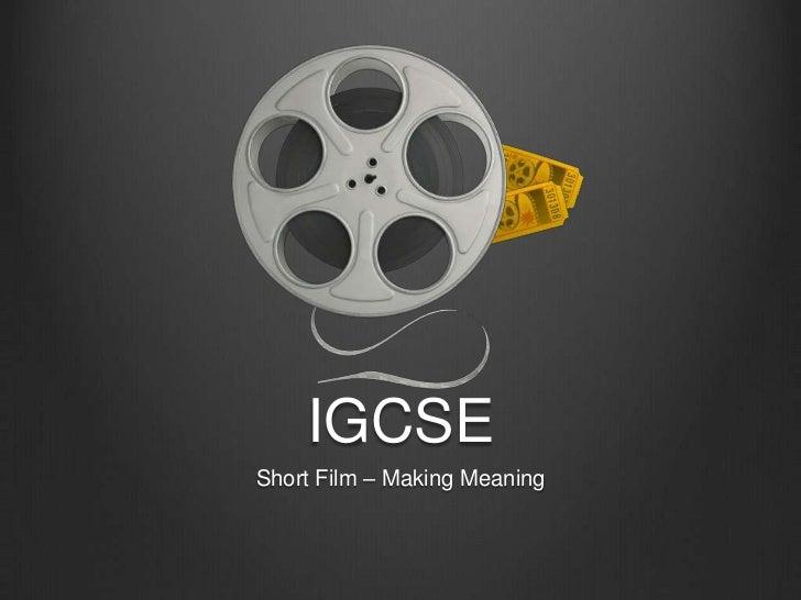 IGCSEShort Film – Making Meaning