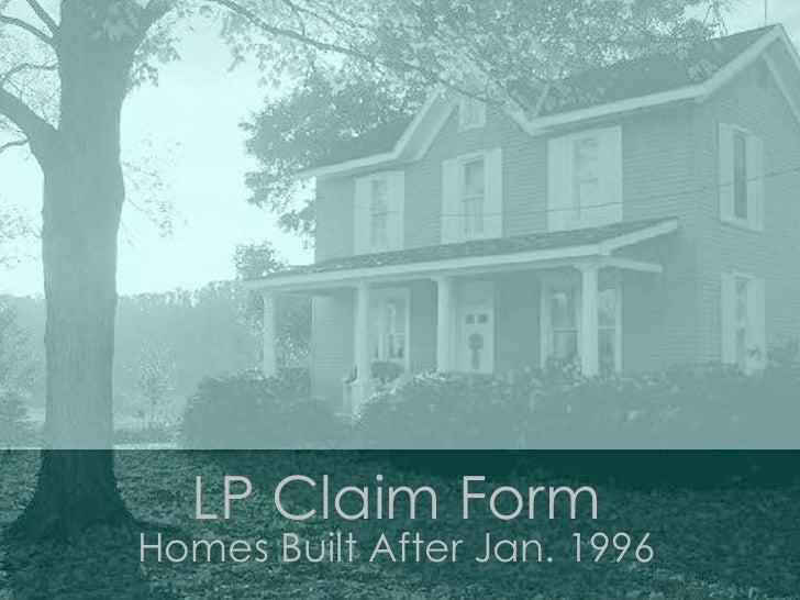 LP Claim Form Homes Built After Jan. 1996<br />