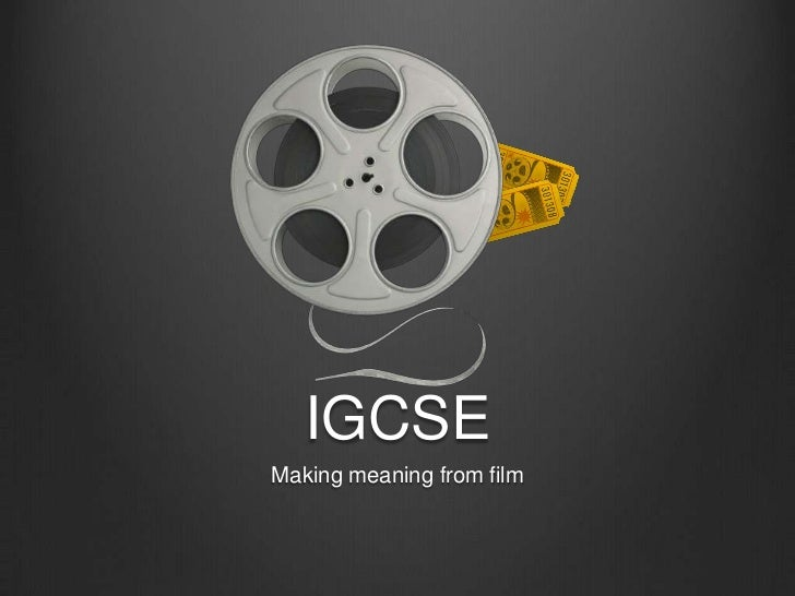IGCSEMaking meaning from film