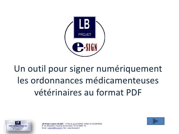 Un outil pour signer numériquement les ordonnances médicamenteuses      vétérinaires au format PDF      LB-Projet Ludovic ...