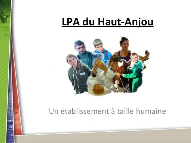 LPA du Haut-Anjou  Un établissement à taille humaine