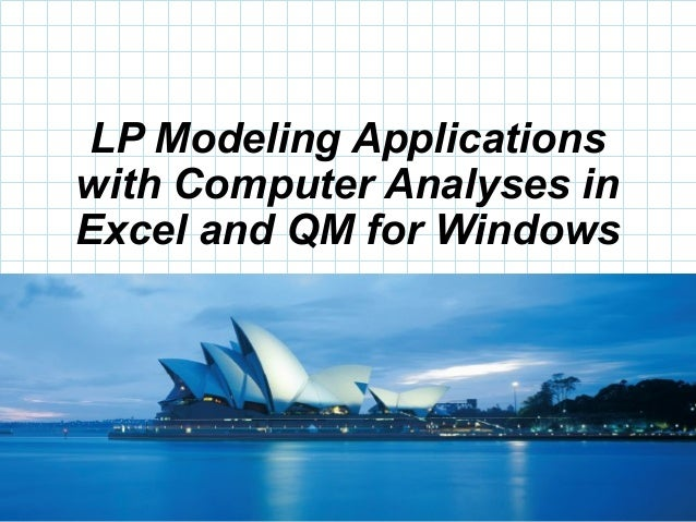 © 2008 Prentice-Hall, Inc.LP Modeling Applicationswith Computer Analyses inExcel and QM for Windows