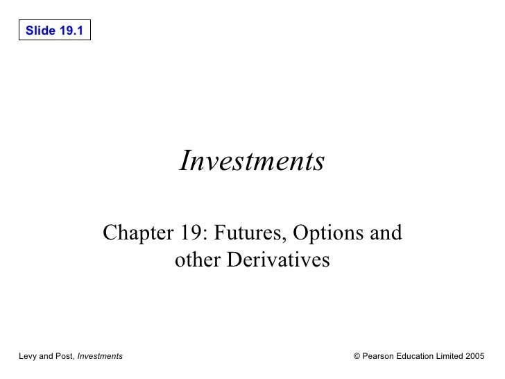 Investments Chapter 19: Futures, Options and other Derivatives