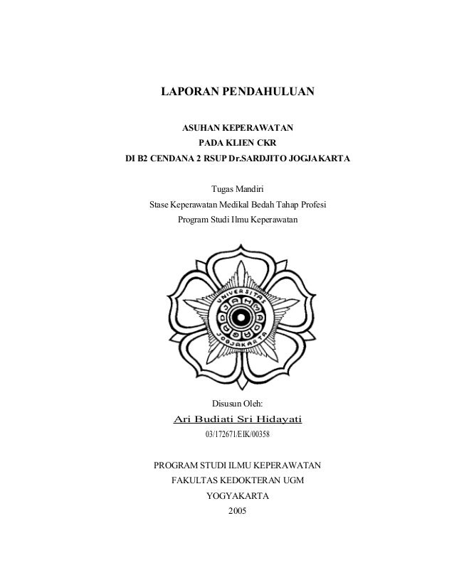 LAPORAN PENDAHULUAN ASUHAN KEPERAWATAN PADA KLIEN CKR DI B2 CENDANA 2 RSUP Dr.SARDJITO JOGJAKARTA Tugas Mandiri Stase Kepe...