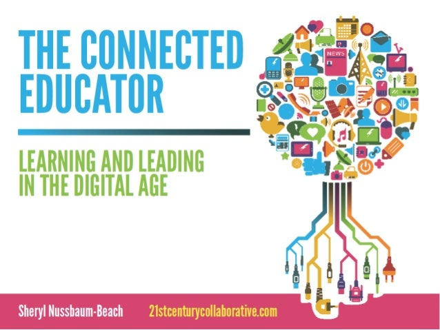 The Connected Educator: Professional Learning in a Digital Age