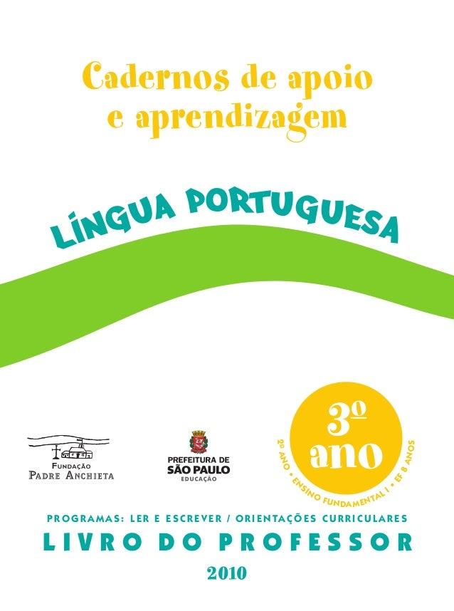 3o ano 2OANO • E N SINO FUNDAMENTAL I • EF8ANOS L I V R O D O P R O F E S S O R 2010 Cadernos de apoio e aprendizagem lIng...