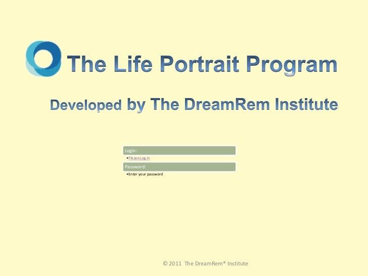 Login:•Please Log inPassword:•Enter your password                   © 2011 The DreamRem® Institute