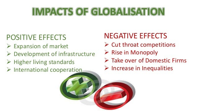 positive and negative outcomes of globalisation Globalisation helped accentuate the major environmental damages we're experiencing today, even though it's only indirectly responsible some national, regional and international policies have attenuated the negative effects of globalisation on the environment.