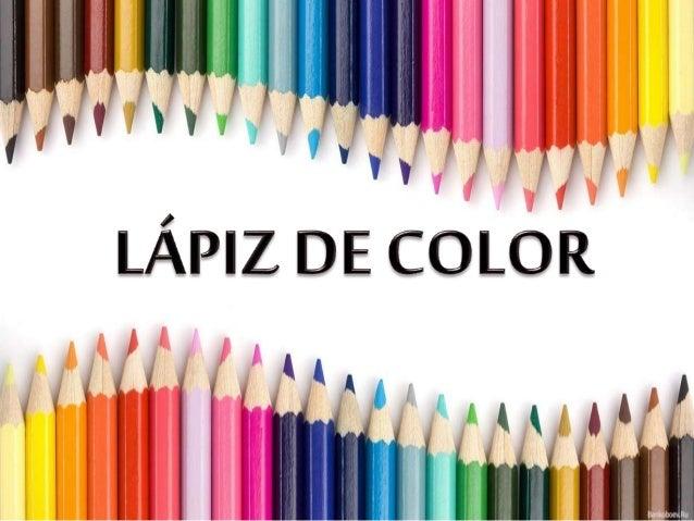 El lápiz de color consiste en una barra de madera con una mina coloreada en su interior, más dura y fina que los colores p...