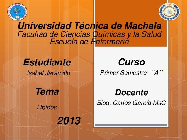 Universidad Técnica de Machala Facultad de Ciencias Químicas y la Salud Escuela de Enfermería  Estudiante  Curso  Isabel J...
