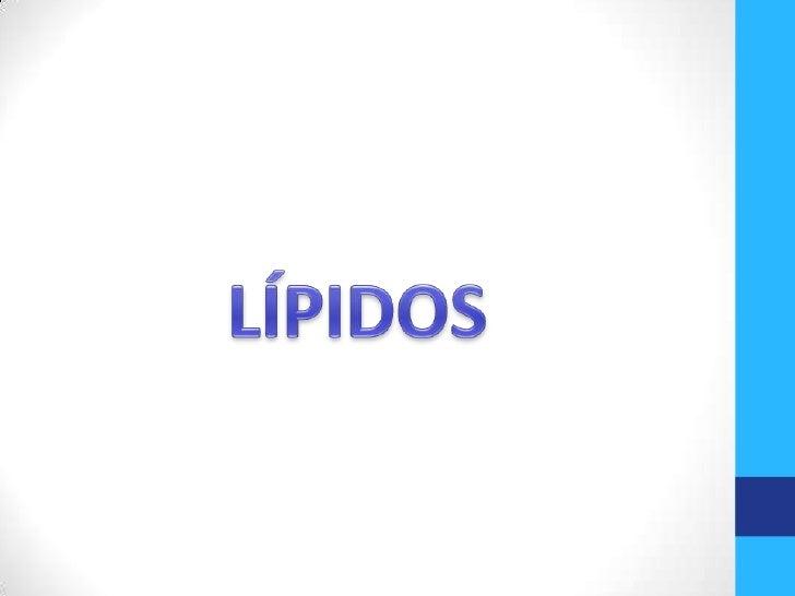 Los lípidos son un conjunto de moléculasorgánicas, compuestas de carbono ehidrógeno, oxígeno, fósforo, azufre y nitrógeno....