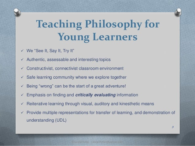 teaching philosophy 2 essay Otherwise known as their philosophy of education this philosophy influences how and what students are ta one page essay, your personal philosophy of education this essay (1½ to 2 pages in length) should present your personal beliefs about teaching, learning, students.