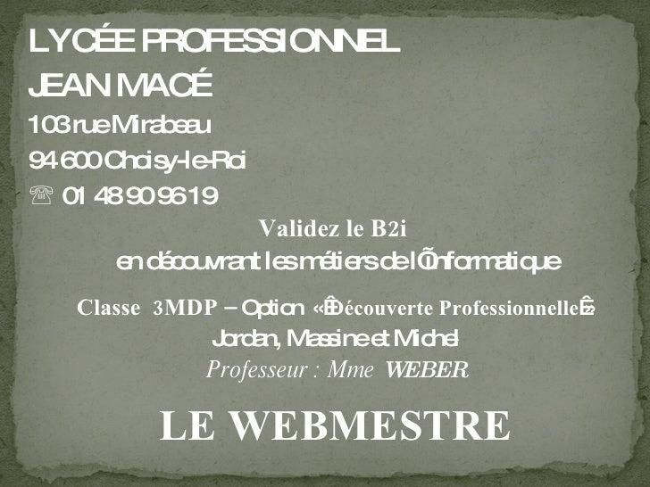 Valider le B2i  en découvrant les métiers de l'informatique : webmaster (groupe 2)