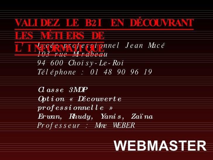 Valider le B2i  en découvrant les métiers de l'informatique : webmaster (groupe 5)