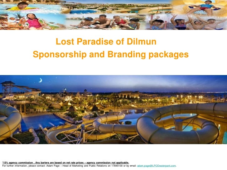 Lost Paradise of Dilmun                         Sponsorship and Branding packages*15% agency commission . Any barters are ...