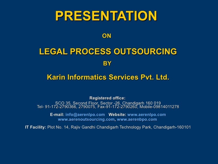 PRESENTATION  ON   LEGAL PROCESS OUTSOURCING BY  Karin Informatics Services Pvt. Ltd. Registered office:  SCO 35, Second F...