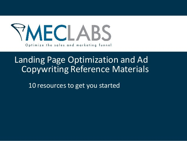 Landing Page Optimization and Ad  Copywriting Reference Materials   10 resources to get you started