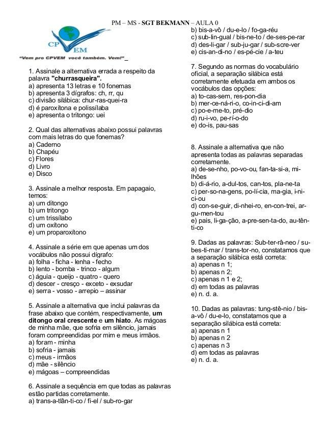 """PM – MS - SGT BEKMANN – AULA 0 1. Assinale a alternativa errada a respeito da palavra """"churrasqueira"""". a) apresenta 13 let..."""