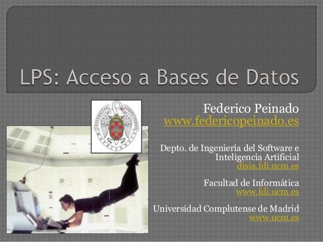 Federico Peinado www.federicopeinado.es Depto. de Ingeniería del Software e Inteligencia Artificial disia.fdi.ucm.es Facul...