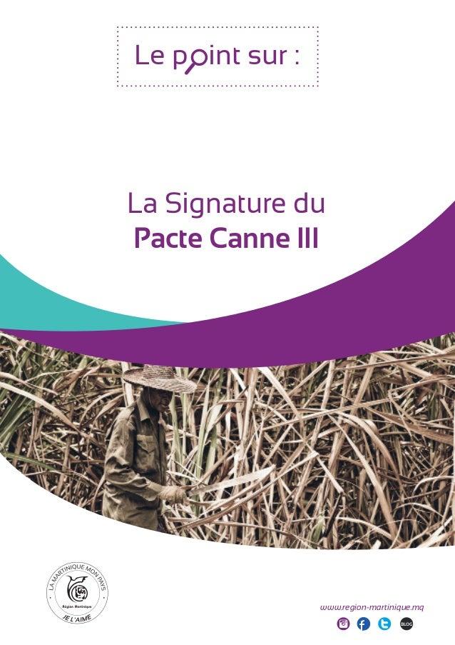 Le p int sur : La Signature du Pacte Canne III www.region-martinique.mq
