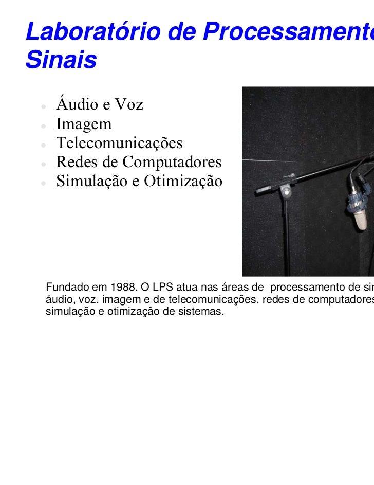 Laboratório de Processamento deSinais    Áudio e Voz    Imagem    Telecomunicações    Redes de Computadores    Simula...