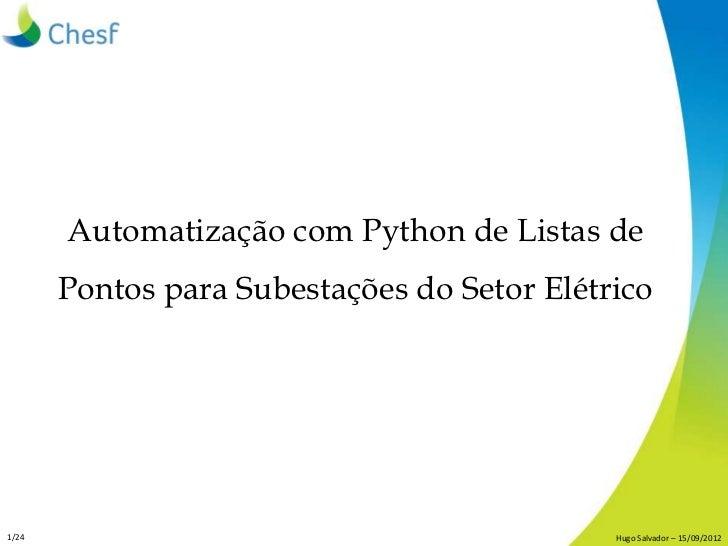 Automatização com Python de Listas de       Pontos para Subestações do Setor Elétrico1/24                                 ...