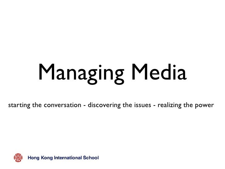 Managing Mediastarting the conversation - discovering the issues - realizing the power