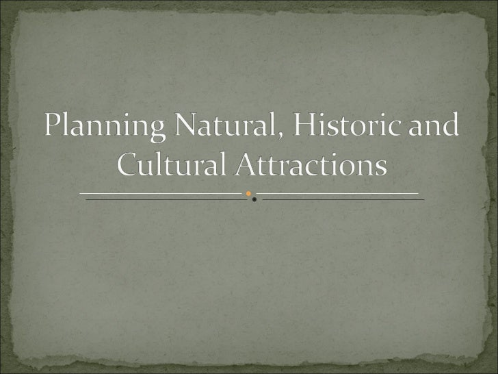 planning natural, historic and cultural attractions
