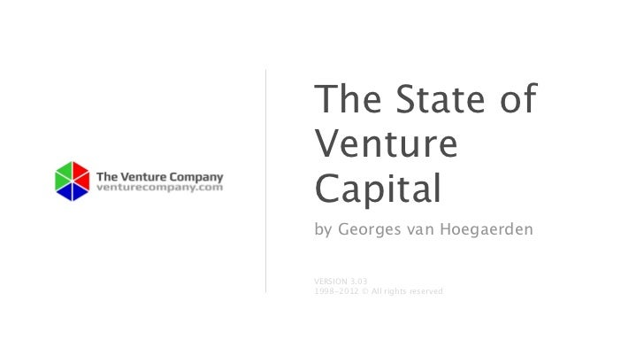 The State ofVentureCapitalby Georges van HoegaerdenVERSION 3.031998-2012 © All rights reserved
