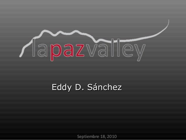 Septiembre 18, 2010 Eddy D. SánchezEddy D. Sánchez