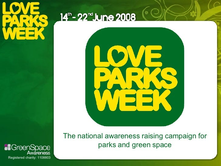 The national awareness raising campaign for parks and green space