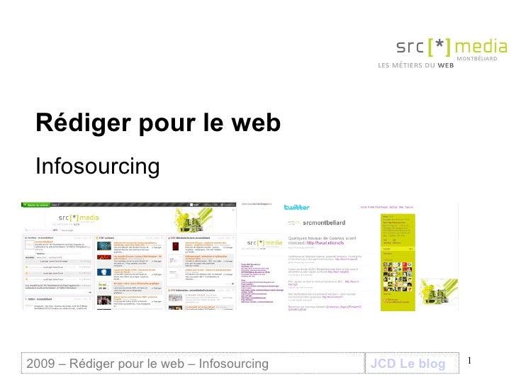 Rédiger pour le web Infosourcing  JCD Le blog 2009 – Rédiger pour le web – Infosourcing