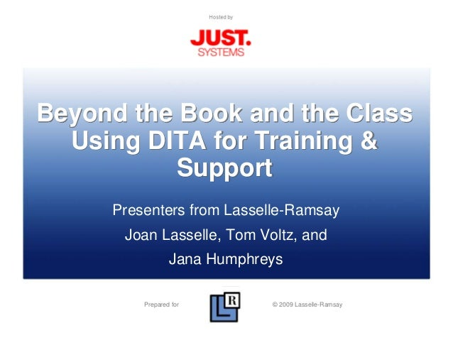 Beyond the Book and the Class: Using DITA for Training & Support